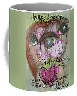 When We Find Love Coffee Mug