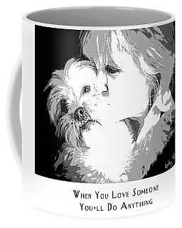 Coffee Mug featuring the digital art When You Love Someone by Kathy Tarochione