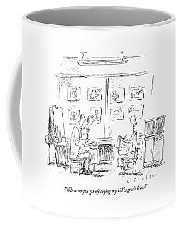 Where Do You Get Off Saying My Kid Is Grade Level? Coffee Mug