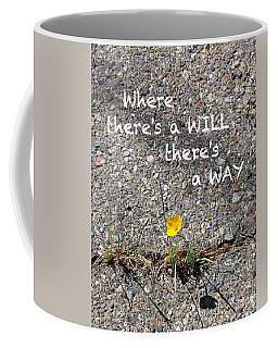 Where There's A Will There's A Way Coffee Mug by Kume Bryant