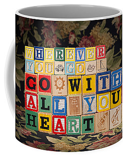 Wherever You Go Go With All Your Heart Coffee Mug by Art Whitton