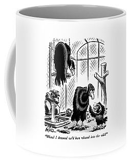 Whew!  I Dreamed We'd Been Released Into The Wild! Coffee Mug