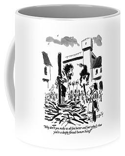Why Don't You Make Us All Feel Better Coffee Mug