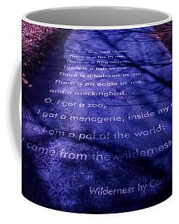Wilderness - Carl Sandburg Coffee Mug