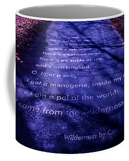 Wilderness - Carl Sandburg Coffee Mug