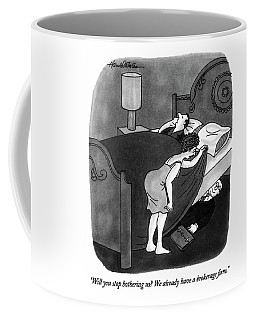 Will You Stop Bothering Us? Coffee Mug