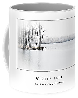 Coffee Mug featuring the photograph Winter Lake  Black And White Collection by Greg Jackson