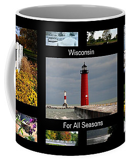 Coffee Mug featuring the photograph Wisconsin For All Seasons by Kay Novy
