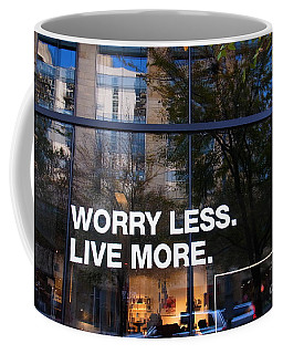 Worry Less Live More  Coffee Mug