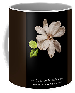 Wounds Cannot Hide The Beauty In You Coffee Mug