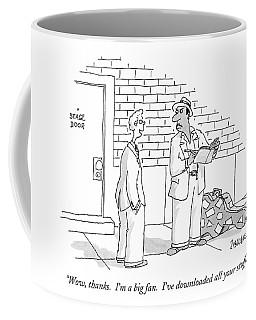 Wow, Thanks.  I'm A Big Fan.  I've Downloaded All Coffee Mug