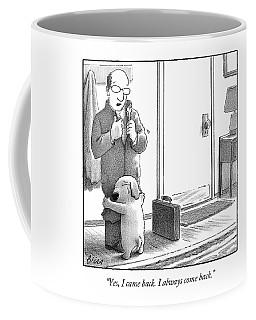 Yes I Came Back I Always Come Back Coffee Mug