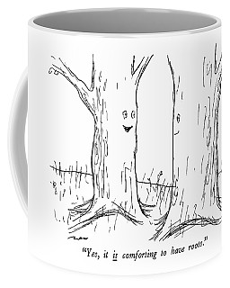 Yes, It Is Comforting To Have Roots Coffee Mug