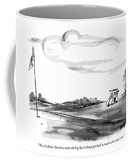 Yes, Sir, Dave. Out Here, Under The Big Sky Coffee Mug