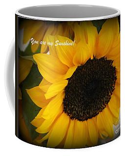 You Are My Sunshine - Greeting Card Coffee Mug