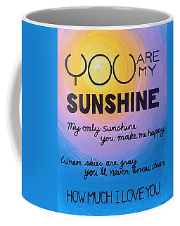 You Are My Sunshine Coffee Mug by Kume Bryant