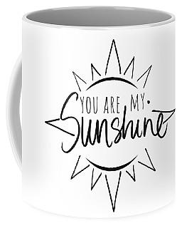 You Are My Sunshine With Sun Coffee Mug