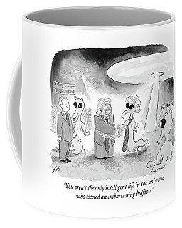 You Aren't The Only Intelligent Life Coffee Mug