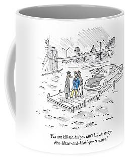 You Can Kill Coffee Mug