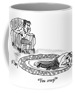 You Creep! Coffee Mug