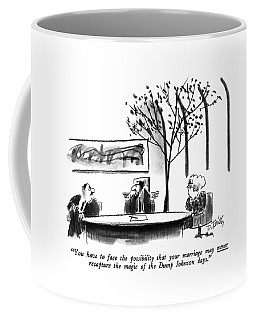 You Have To Face The Possibility That Coffee Mug