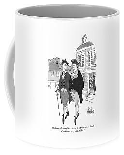 You Know, The Idea Of Taxation Coffee Mug
