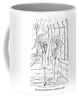 You Know, You'd Make Someone A Wonderful Ex-wife Coffee Mug