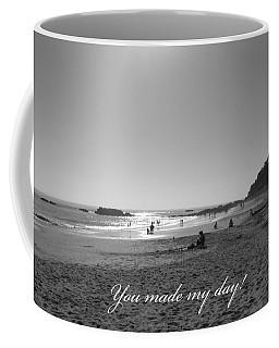 You Made My Day Coffee Mug by Connie Fox