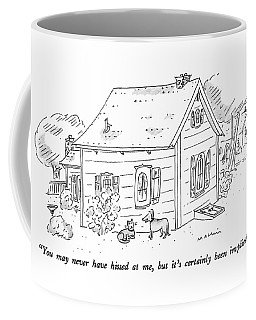 You May Never Have Hissed Coffee Mug
