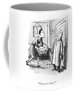 You Poor Thing! Coffee Mug