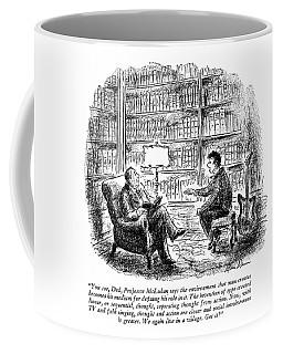 You See, Dad, Professor Mcluhan Says Coffee Mug
