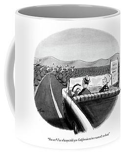 You See? I've Always Told You California Wines Coffee Mug