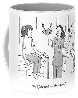 You'll Feel A Pinch And Then A Burn Coffee Mug