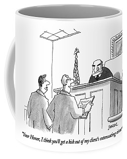 Your Honor, I Think You'll Get A Kick Coffee Mug