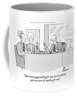 Your Money Was Working Coffee Mug