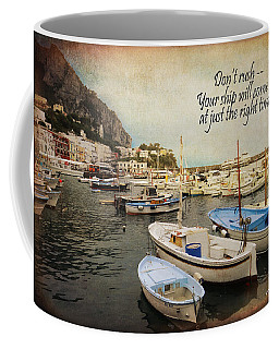 Your Ship Will Come In Coffee Mug
