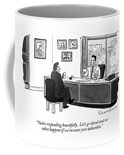 You're Responding Beautifully.  Let's Go Ahead Coffee Mug