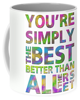 You're Simply The Best Coffee Mug