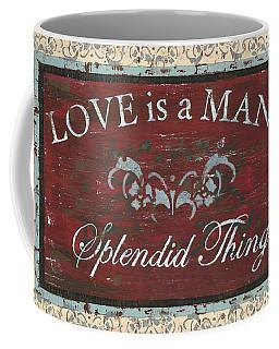 Love Is A Many Splendid Thing Coffee Mug