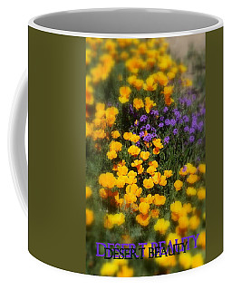 Coffee Mug featuring the photograph Desert Beauty by Carla Parris