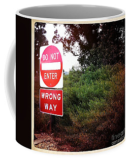 Coffee Mug featuring the photograph Do Not Enter - Wrong Way by Nina Prommer