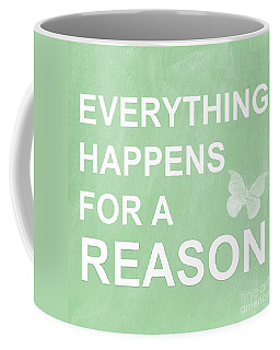 Everything For A Reason Coffee Mug