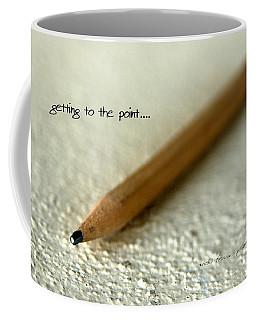 Getting To The Point... Coffee Mug