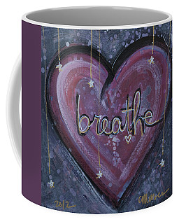 Heart Says Breathe Coffee Mug