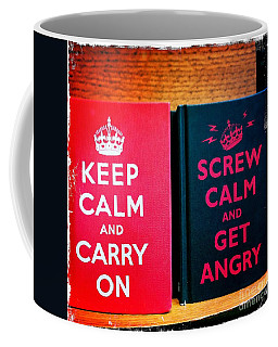 Coffee Mug featuring the photograph Keep Calm And Carry On by Nina Prommer