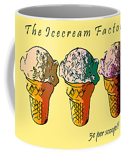 Coffee Mug featuring the photograph The Icecream Factory . 3 Cents Per Scoop by Wingsdomain Art and Photography