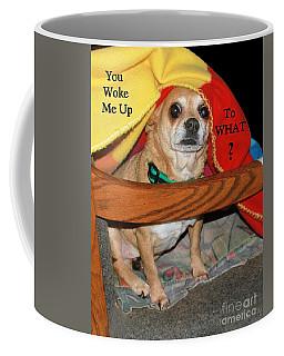 You Woke Me Up Card Coffee Mug
