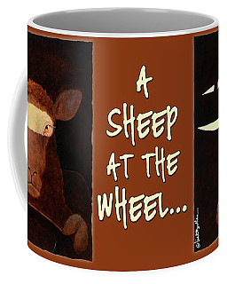 A Sheep At The Wheel... Coffee Mug