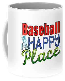 Baseball Is My Happy Place Coffee Mug by Shelley Overton