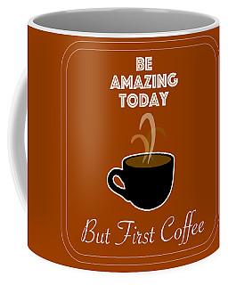 Be Amazing Today Coffee Mug
